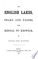 The English Lakes  Peaks and Passes  from Kendal to Keswick