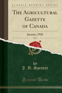 The Agricultural Gazette Of Canada Vol 7