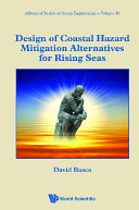 Design Of Coastal Hazard Mitigation Alternatives For Rising Seas