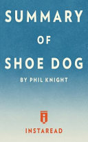 Summary of Shoe Dog Book
