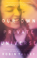 Our Own Private Universe Robin Talley Cover
