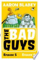 The Bad Guys Episode 5 & 6