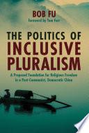 The Politics Of Inclusive Pluralism