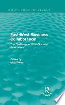 East West Business Collaboration  Routledge Revivals