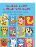 Colorful Large Animals Flashcards for Babies Toddlers English Filipino Dictionary for Kids