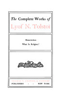 The Complete Works of Lyof N  Tolstoi  Resurrection  What is religion