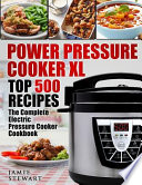 Power Pressure Cooker XL Top 500 Recipes