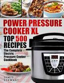 Power Pressure Cooker XL Top 500 Recipes Book