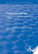Politics and Old Age  Older Citizens and Political Processes in Britain