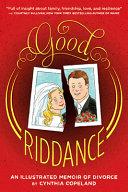 Good Riddance:An Illustrated Memoir of Divorce