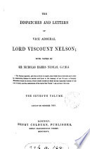The dispatches and letters of vice admiral     Nelson  with notes by sir N H  Nicolas Book PDF
