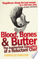 Blood  Bones and Butter