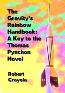 The Gravity s Rainbow Handbook  A Key to the Thomas Pynchon Novel