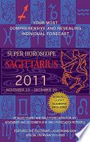 Sagittarius Super Horoscopes 2011