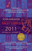 Sagittarius (Super Horoscopes 2011)
