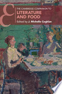 """The Cambridge Companion to Literature and Food"" by J. Michelle Coghlan"