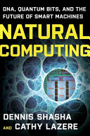 Natural Computing  DNA  Quantum Bits  and the Future of Smart Machines