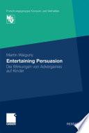 Entertaining Persuasion