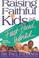 Raising Faithful Kids in a Fast Paced World