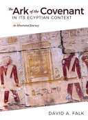 The Ark of the Covenant in Its Egyptian Context  An Illustrated Journey