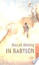 IN BABYLON  : ROMAN. AUS D. NIEDERLAND. V. HELGA VAN BEUNINGEN