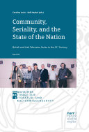 Community  Seriality  and the State of the Nation  British and Irish Television Series in the 21st Century