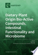 Dietary Plant Origin Bio Active Compounds  Intestinal Functionality and Microbiome