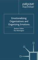 Emotionalizing Organizations and Organizing Emotions