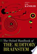 The Oxford Handbook of the Auditory Brainstem