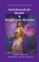 Switchwords For Health & Weight Loss Miracles: The Subtle Art Of Giving A F*ck About The Words You Speak!