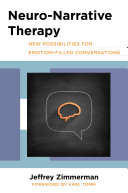 Neuro-Narrative Therapy: New Possibilities for Emotion-Filled Conversations Pdf/ePub eBook
