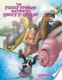 The Funny Friends and Faces of Henry P. Gruber