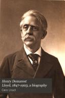Henry Demarest Lloyd  1847 1903  a Biography