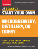 Start Your Own Microbrewery, Distillery, or Cidery Pdf/ePub eBook