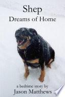 Shep Dreams of Home  : A Bedtime Story