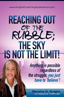 Reaching Out of the Rubble: The Sky Is Not the Limit