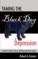 Taming the Black Dog of Depression