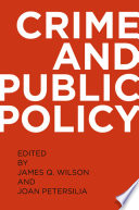 """""""Crime and Public Policy"""" by James Q. Wilson, Joan Petersilia"""
