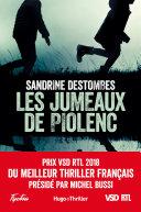 Pdf Les jumeaux de Piolenc - Prix VSD RTL du meilleur thriller français présidé par Michel Bussi Telecharger