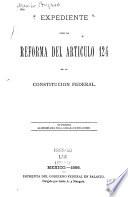 Expediente para la reforma del articulo 124 de la Constitución federal ...