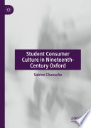 Student Consumer Culture In Nineteenth Century Oxford