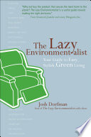 """The Lazy Environmentalist: Your Guide to Easy, Stylish, Green Living"" by Josh Dorfman"