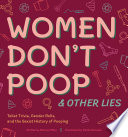 Women Don t Poop and Other Lies Book PDF