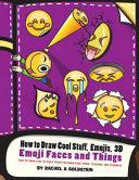 How to Draw Cool Stuff, Emojis, 3D Emoji Faces and Things