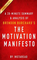 A 20 minute Summary   Analysis of Brendon Burchard s the Motivation Manifesto