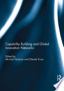 Capability Building and Global Innovation Networks Book