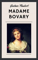 Gustave Flaubert: Madame Bovary (English Edition)