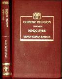 Chinese Religion Through Hindu Eyes