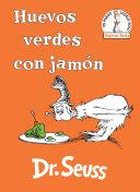 Huevos Verdes Con Jam  n  Green Eggs and Ham Spanish Edition  Book PDF
