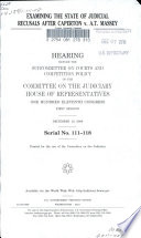 Examining the State of Judicial Recusals After Caperton V. A.T. Massey  : Hearing Before the Subcommittee on Courts and Competition Policy of the Committee on the Judiciary, House of Representatives, One Hundred Eleventh Congress, First Session, December 10, 2009